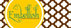 Embellish                                                      printables *sewing*crafts*recipes*parties