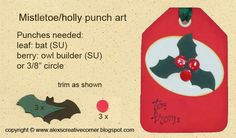 Alex's Creative Corner: Mistletoe and Holly Tags punch art instructions