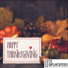 Have a safe and Happy Thanksgiving (and don't forget to take care of your teeth)!