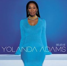 Yolanda Adams, does believe! A reknowned gospel singer, record producer, actress, radio host and mom. Texas Southern University alumni.