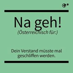 Visit Austria, Learn German, German Language, True Words, Just Do It, Funny Cute, I Laughed, Funny Pictures, Haha