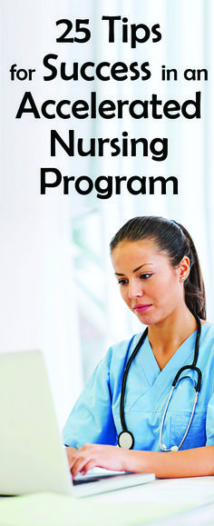 25 tips for success in an acclerated nursing program