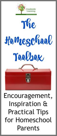 HOMESCHOOL TOOLBOX... The toolbox is about giving homeschool parents encouragement, inspiration and practical tips.