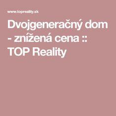 Dvojgeneračný dom - znížená cena :: TOP Reality
