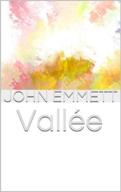 Vallée by John Emmett, http://www.amazon.com/dp/B00H266VBW