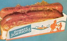 We always stopped at Howard Johnson's on trips to Florida. I loved these greasy hot dogs. It was the only thing I ate there. Hot Dog Buns, Hot Dogs, Vintage Restaurant, Vintage Diner, Vintage Food, Hotdog Sandwich, Howard Johnson's, Vintage Advertisements, Retro Ads