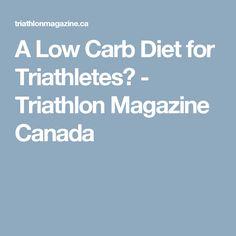 A Low Carb Diet for Triathletes? - Triathlon Magazine Canada
