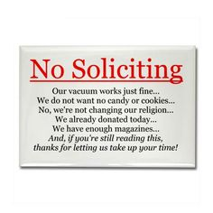 no soliciting--if you're still reading this....