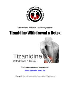 This Special Report discusses Tizanidine Withdrawal and Detox.