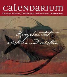 Unser neues Calendarium 2015 ist da! Komplexität meistern und verstehen. Viel Spass damit. Pro Monat ein neues Blatt zur Inspiration im Büroalltag.