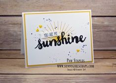 Stampin' Up! Only Design Team submission Challenge #157 featuring a clean and simple Sunshine Sayings Card. Handmade card created by Pam Staples, Sunny Girl Scraps. The theme is All Kinds of Weather. #suoc157 #sunnygirlscraps #stampinup #sunshinesayings #handmadecard To purchase supplies, visit my blog at http://www.sunnygirlscraps.com