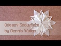 Christmas Origami Instructions: Snowflake (Dennis Walker) - YouTube