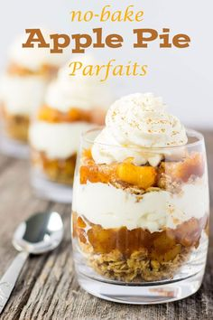 No-Bake Apple Pie Parfaits, very much like the real apple pie dessert yet this recipe is no-bake and served in a cup. Not too heavy and full of flavour! Healthy Apple Desserts, Baked Apple Dessert, Apple Dessert Recipes, Summer Dessert Recipes, Apple Recipes, Easy Desserts, Delicious Desserts, Autumn Desserts, Individual Desserts
