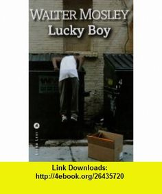 Lucky Boy (French Edition) (9782867464355) Walter Mosley , ISBN-10: 2867464358  , ISBN-13: 978-2867464355 ,  , tutorials , pdf , ebook , torrent , downloads , rapidshare , filesonic , hotfile , megaupload , fileserve