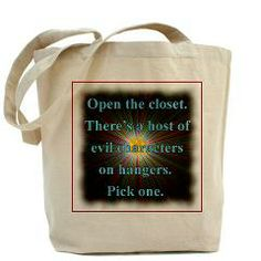 Open your closet. There's a host of evil characters there on hangers. Pick one.