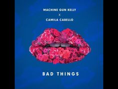 Listen to Bad things by Camilla Cabello❤feat:Machine gun Kelly  I JUST HAVE TO SAY OMG IT'S AMAZING