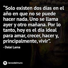 There are only two days in the year that nothing can be done. One is called Yesterday and the other is called Tomorrow. Today is the right day to Love, Believe, Do and mostly Live. Dalai Lama lavozdelmuronet#amor #vida #dalailama #frases #citas #citascelebres #ayer #mañana #reflexion #inspiracion #motivacion #love #life #quotes #famousquotes #yesterday #tomorrow #motivation #reflection #inspiration #octubre #october #picoftheday #instagood #instamoment #instapic #bestoftheday #Instadaily…
