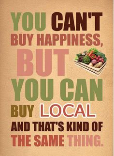 BUY LOCAL AND EAT LOCAL