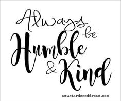 Always be Humble & Kind - Vinyl Wall Art, Graphics, Lettering, Decals, Stickers Vinyl Wall Quotes, Vinyl Wall Decals, Mirror Quotes, Vinyl Sayings, Son Quotes, Home Quotes And Sayings, Life Proverbs, Do What Is Right, Boxing Quotes