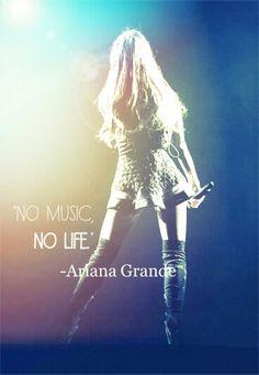 """""""No music. No life.""""-Ariana Grande.....made this myself. ~Marion C"""