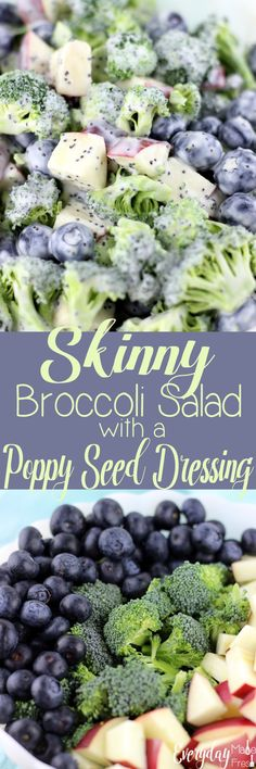 There is nothing skinny tasting about this Skinny Broccoli Salad with a Poppy Seed Dressing! It's loaded with chunks of apples, fresh blueberries, and dressed in a poppy seed dressing that's been sweetened with honey. | EverydayMadeFresh.com Skinny Broccoli Salad, Poppy Seed Dressing, Poppies, Eat To Live, Salad Dressing, Seeds, Blueberry, Vegan Recipes, Fresh