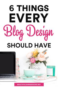Sharing the 6 things that every blog design should have. Blogging tips. via @tiffany_griffin