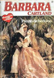 Meus Romances Blog: Paixão de Beduíno - Barbara Cartland - Coleção Bar...