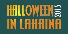 Halloween in Lahaina - 10/31/15  put on by the Lahaina Town Action Committee