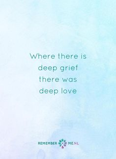 """Where there is deep grief, there was deep love. Wisdom Quotes, Words Quotes, Wise Words, Sayings, Best Quotes, Love Quotes, Funny Quotes, Inspirational Quotes, Bien Dit"