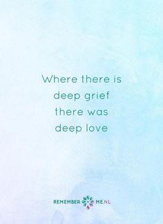 Iets om niet te vergeten. Een quote over het afscheid, het verdriet en het gemis na de dood van een geliefde. Vind meer inspiratie over de uitvaart en rouwen op http://www.rememberme.nl
