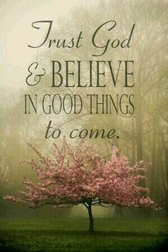 Something good is going to happen to me and to you