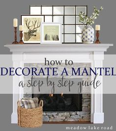 a step by step guide for how to decorate a mantel using layers of varied height - Mantel Decorating
