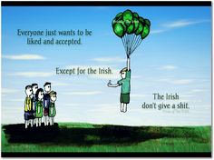 Being Irish myself, I'll make sure to send this out next St Paddy's day Celtic Pride, Irish Pride, Irish Celtic, Irish Jokes, Irish Humor, Funny Irish, Erin Go Braugh, Irish Eyes Are Smiling, Irish American