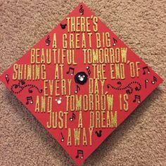 My graduation cap!!! Disney themed, lyrics from Walt Disney's Carousel of Progress at Walt Disney World!!!