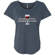 Next Level Ladies Triblend Dolman Sleeve - A day without w.ne is like...