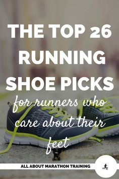 Shop the top 26 running shoe picks that are proven winners! These shoes protect against injury, promote proper running form & technique & will keep you running longer...and probably faster.  #allaboutmarathontraining #runningshoes #runner #healthyfeet