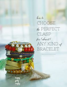 How to choose the perfect clasp for bracelet!