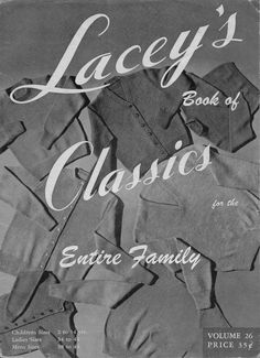 Vintage Knitting Patterns LACEYS BOOK OF CLASSICS FOR THE ENTIRE FAMILY Volume 26, published 1954, 20 pages, 22 knitting patterns for the family, childrens sizes 2 to 14 years, ladies sizes 34 to 44, mens sizes 38 to 44. #VintageKnittingPatterns  #Laceys