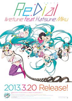 Re:Dial / livetune feat. Hatsune Miku Poster Design  Art direction:林 弘樹(草野剛デザイン事務所)