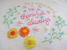 PDF Hand Embroidery Pattern ~ Be thankful always