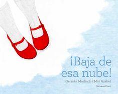 Baja de esa nube / Hey, wake up! Conte, Barcelona, My Books, Children Books, Anton, Kindle, Editorial, Pdf, Axe