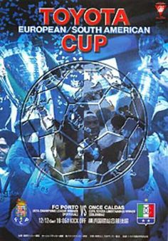 FC Porto 0 Once Caldas 0 (8-7 pens) in Dec 2004 in Yokohama. The programme cover for the Intercontinental Cup.