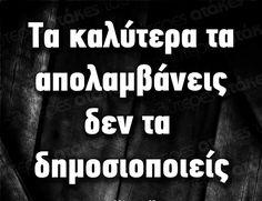 Πάρτε το χαμπάρι μερικοί με τις άπειρες φωτο στα social media! Best Quotes, Love Quotes, Social Media Quotes, Greek Quotes, Common Sense, Wisdom Quotes, Science, Sayings, Funny
