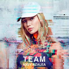 Iggy Azalea: Team (CD Single) - 2016.