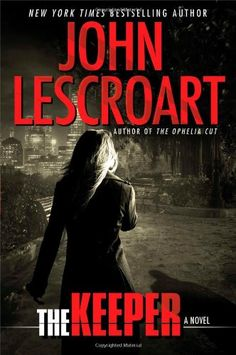 The Keeper: A Novel (Dismas Hardy) by John Lescroart - From New York Times bestselling author John Lescroart, a riveting novel featuring Dismas Hardy and Abe Glitsky on the hunt for clues about a woman who has gone missing.