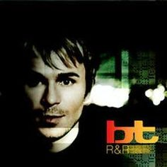 BT - this man is a musical genius and one of the smartest men on the planet.