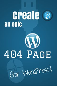 Creating an Epic 404 Page for Your WordPress Site #404page