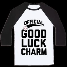 If you're your favorite team's good luck charm, then this shirt is for you! Wear it proudly while supporting your favorite ball team, from T-ball to the major leagues! This shirt is perfect for people who love sports, athletic feats, shortstops, college baseball, the MLB, pizza, snacks, alcohol, beer, cuddling, love, your girlfriend or boyfriend or spouse, tailgating, and home runs! Baseball is the best!