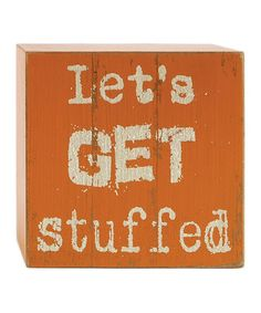 Another great find on #zulily! 'Let's Get Stuffed' Wall Sign #zulilyfinds