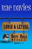 Loose & Lethal (Dusty Deals Mystery Box Set: Books 1 - 3), an ebook by Rae Davies at Smashwords
